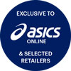 ASICS ONLINE ONLY AND SELECTED RETAILERS